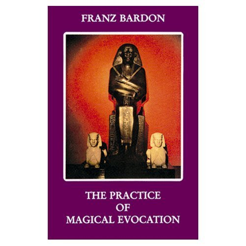 The Practice of Magical Evocation