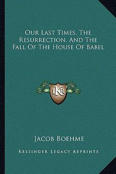 Our Last Times, The Resurrection, And The Fall Of The House Of Babel