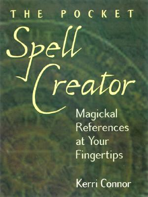 The Pocket Spell Creator - Magickal References at Your Fingertips